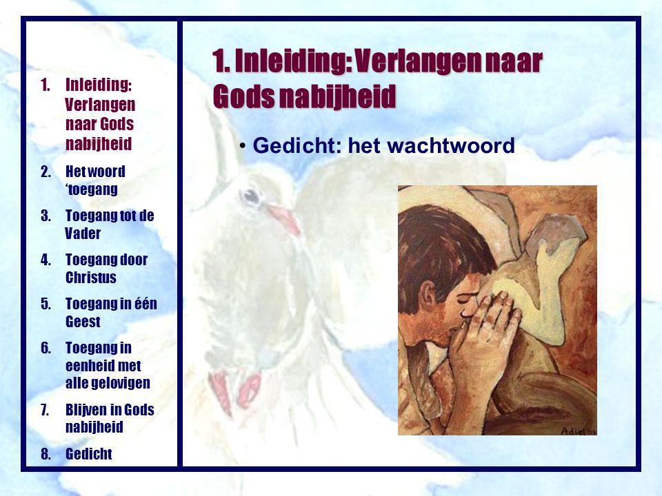 1.Inleiding: Verlangen naar Gods nabijheid 2.Het woord 'toegang 3.Toegang tot de Vader 4.Toegang door Christus 5.Toegang in één Geest 6.Toegang in een