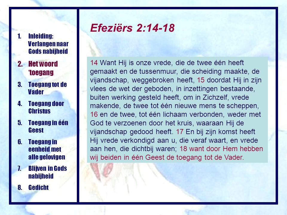 14 Want Hij is onze vrede, die de twee één heeft gemaakt en de tussenmuur, die scheiding maakte, de vijandschap, weggebroken heeft, 15 doordat Hij in