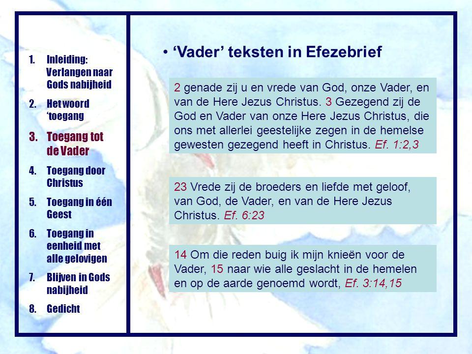 'Vader' teksten in Efezebrief 2 genade zij u en vrede van God, onze Vader, en van de Here Jezus Christus. 3 Gezegend zij de God en Vader van onze Here