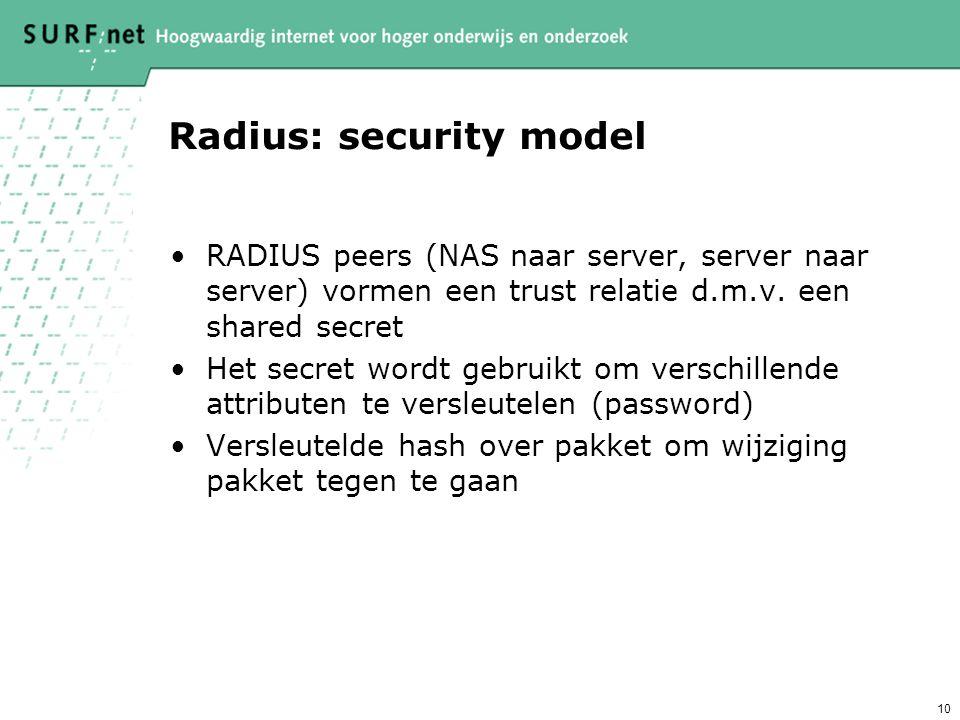 """9 RADIUS: formaat RADIUS paketten bestaande uit attribuut- waarde paren (bijv. """"Username='Klaas', Password='saalK'"""") RADIUS is uitbreidbaar, mogelijkh"""