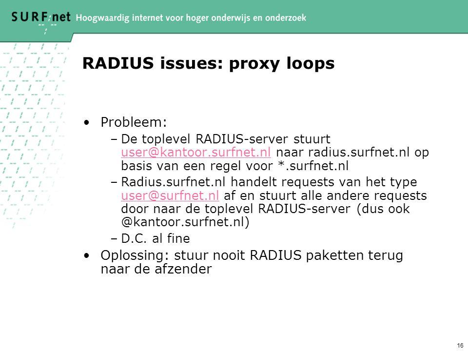 15 RADIUS issues: shared secrets Probleem: De communicatie tussen RADIUS- servers is beveiligd d.m.v. shared secrets Oplossing: –Gebruik lange, moeili