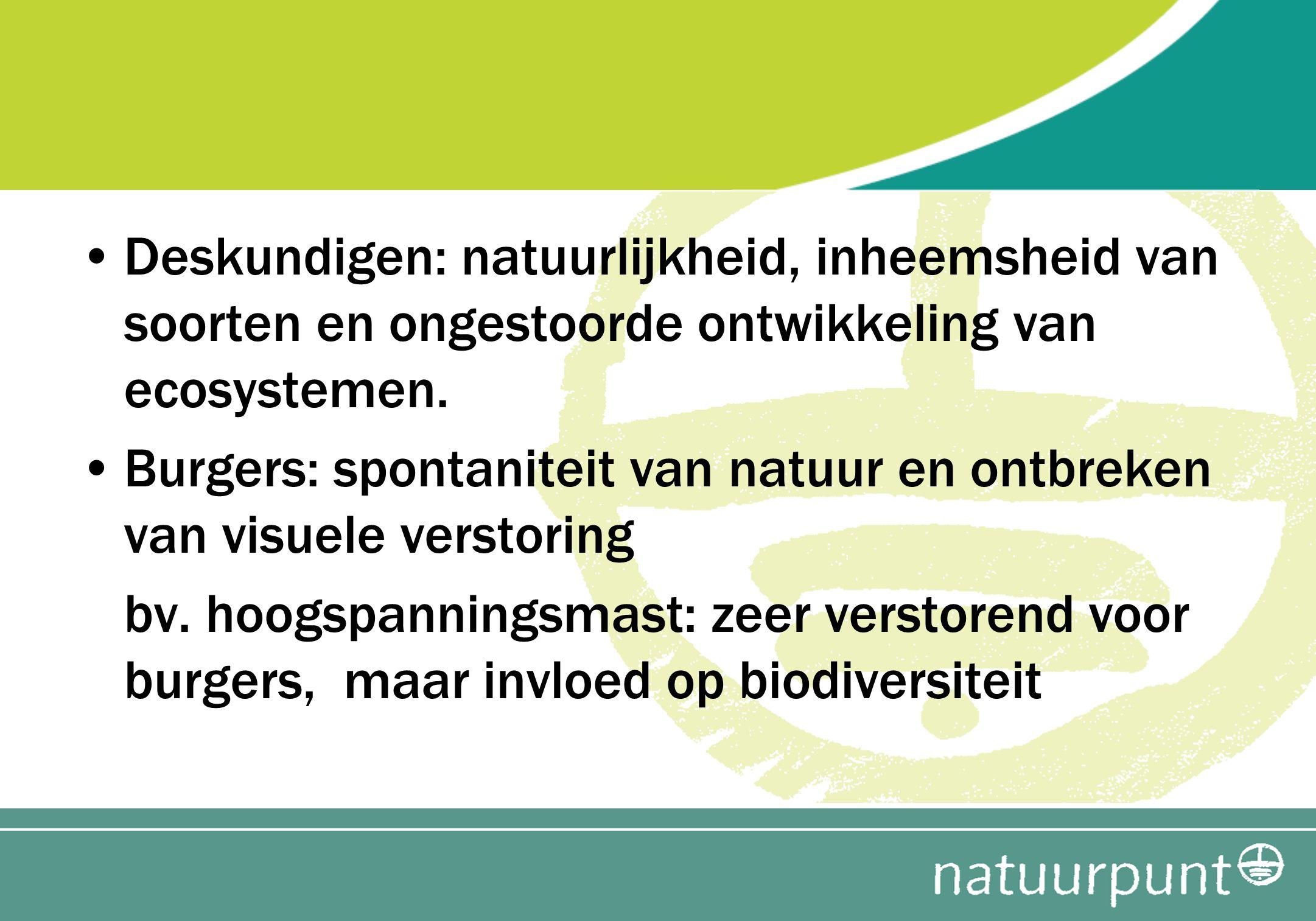 Deskundigen: natuurlijkheid, inheemsheid van soorten en ongestoorde ontwikkeling van ecosystemen. Burgers: spontaniteit van natuur en ontbreken van vi
