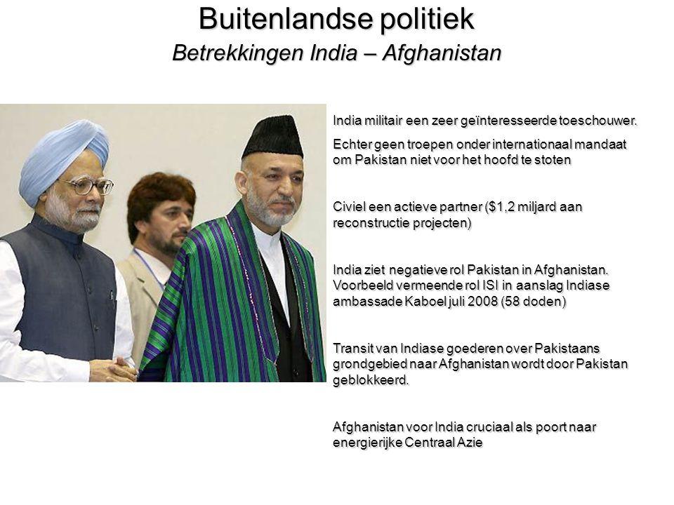 Buitenlandse politiek Betrekkingen India – Afghanistan India militair een zeer geïnteresseerde toeschouwer.