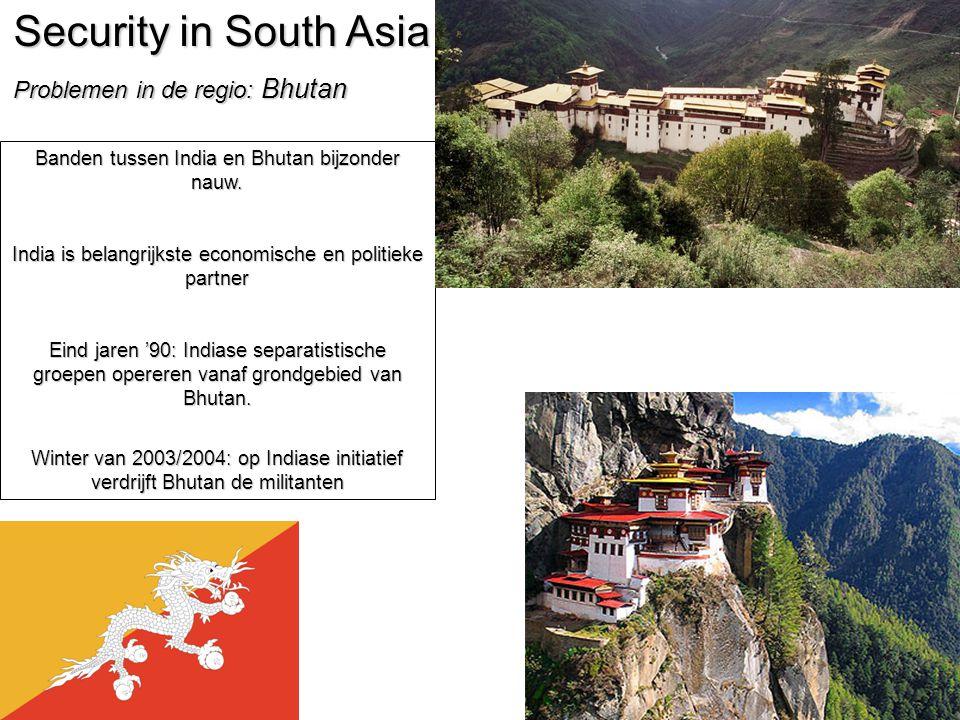 52 Security in South Asia Problemen in de regio: Bhutan Banden tussen India en Bhutan bijzonder nauw.
