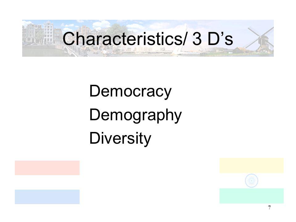7 Characteristics/ 3 D's Democracy Demography Diversity