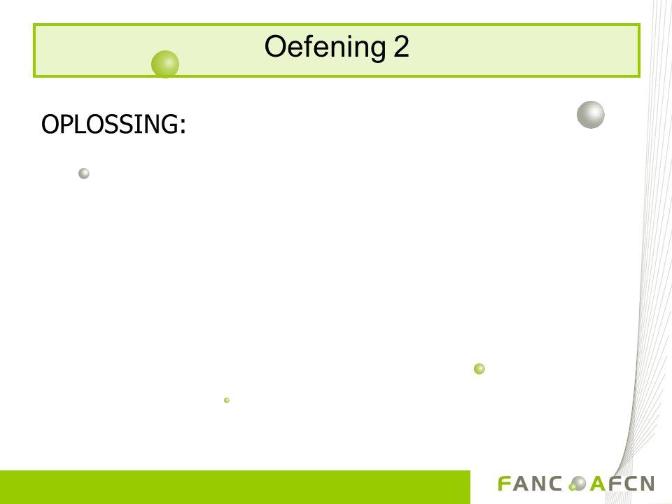 Oefening 2 OPLOSSING: