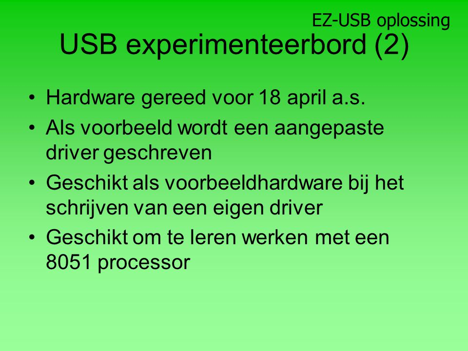 USB experimenteerbord (2) Hardware gereed voor 18 april a.s.
