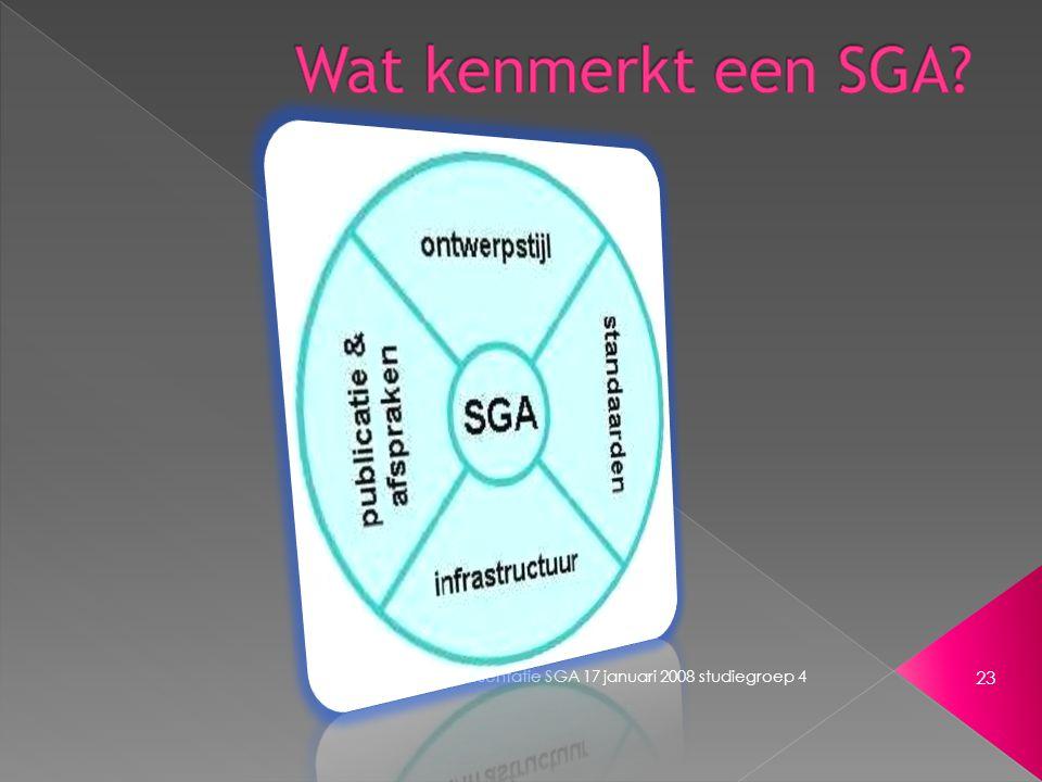 Presentatie SGA 17 januari 2008 studiegroep 4 23