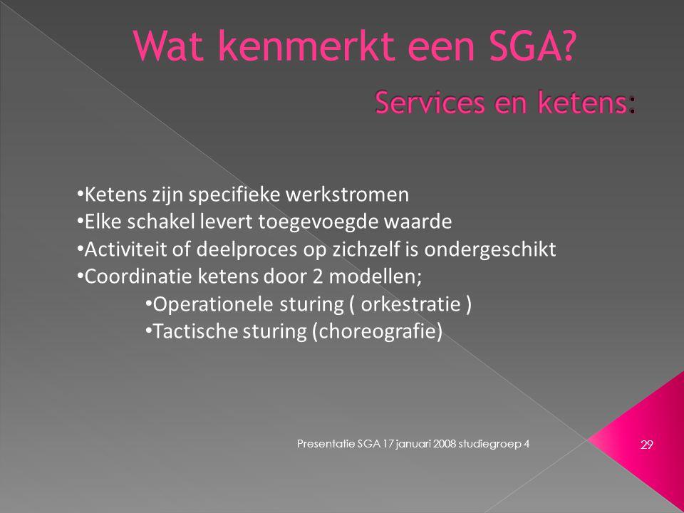 Presentatie SGA 17 januari 2008 studiegroep 4 29 Wat kenmerkt een SGA.