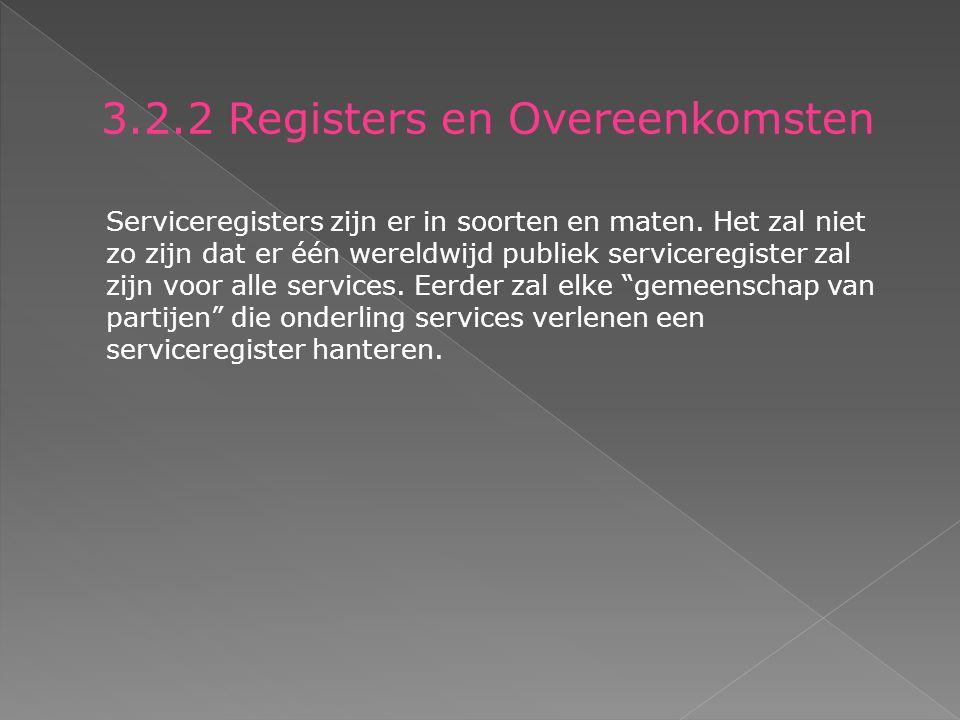 3.2.2 Registers en Overeenkomsten Serviceregisters zijn er in soorten en maten.
