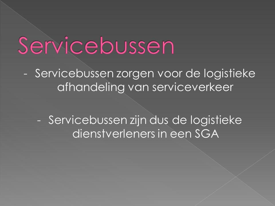 -Servicebussen zorgen voor de logistieke afhandeling van serviceverkeer -Servicebussen zijn dus de logistieke dienstverleners in een SGA