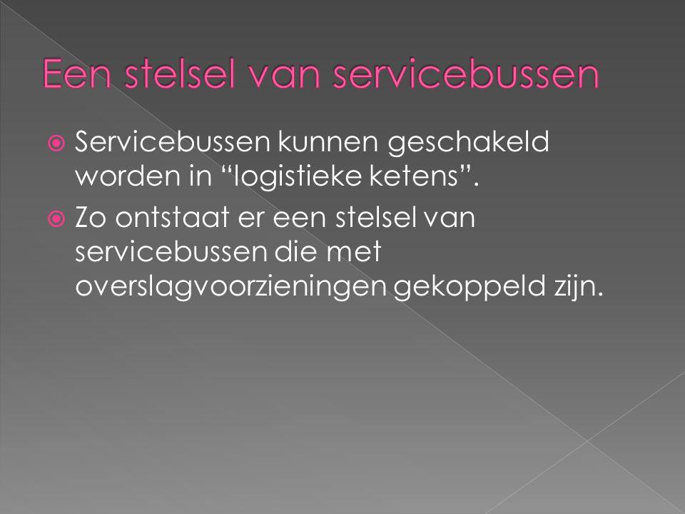  Zo ontstaat er een stelsel van servicebussen die met overslagvoorzieningen gekoppeld zijn.