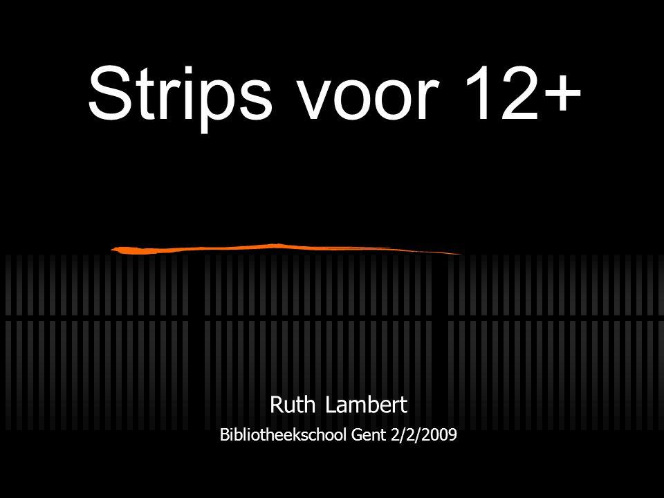 Strips voor 12+ Ruth Lambert Bibliotheekschool Gent 2/2/2009