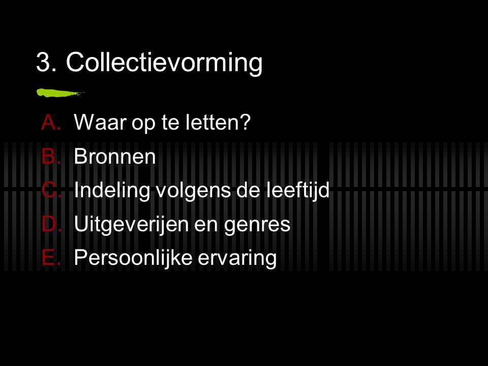 3.Collectievorming A.Waar op te letten.