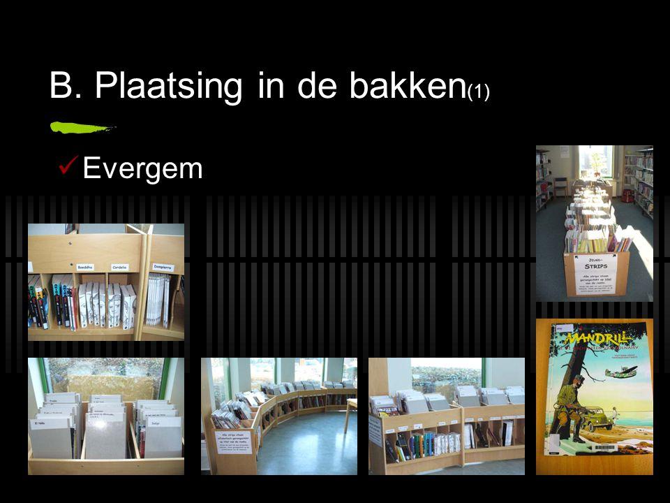 B. Plaatsing in de bakken (1) Evergem