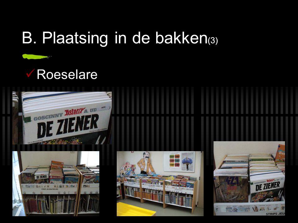 B. Plaatsing in de bakken (3) Roeselare