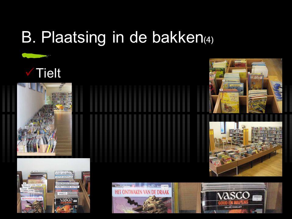 B. Plaatsing in de bakken (4) Tielt