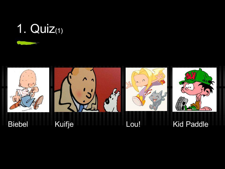 1. Quiz (1) BiebelKid PaddleKuifjeLou!