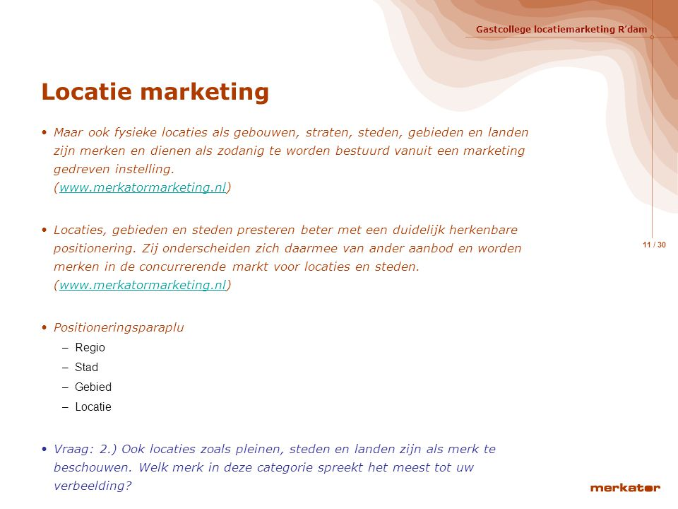 Gastcollege locatiemarketing R'dam 10 / 30 Positionering en marketingmix