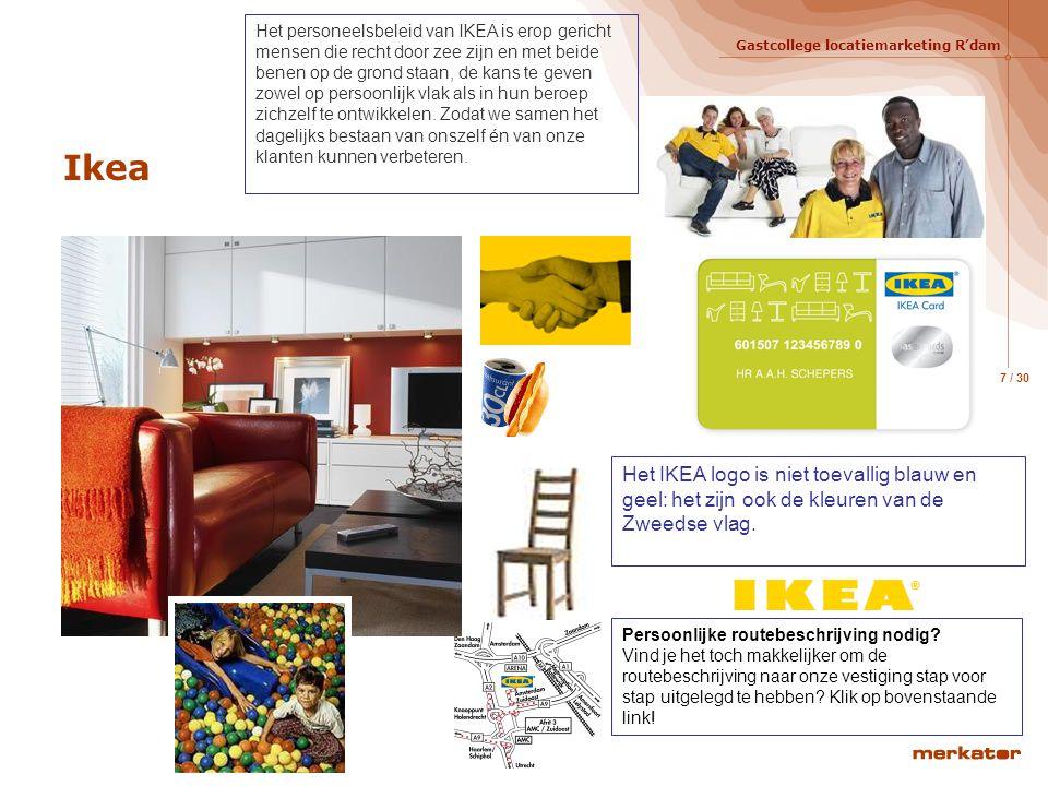 Gastcollege locatiemarketing R'dam 7 / 30 Ikea Persoonlijke routebeschrijving nodig.