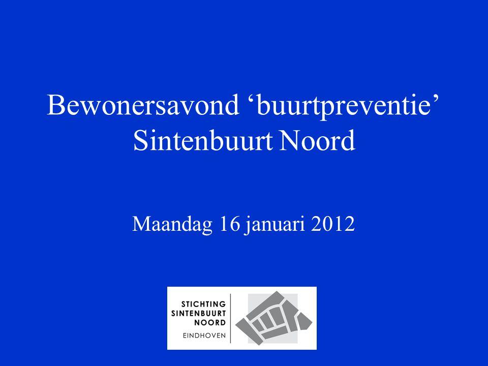 Bewonersavond 'buurtpreventie' Sintenbuurt Noord Maandag 16 januari 2012