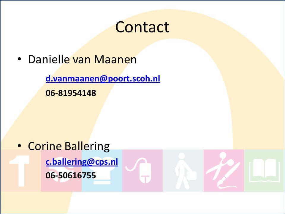 Contact Danielle van Maanen d.vanmaanen@poort.scoh.nl 06-81954148 Corine Ballering c.ballering@cps.nl 06-50616755
