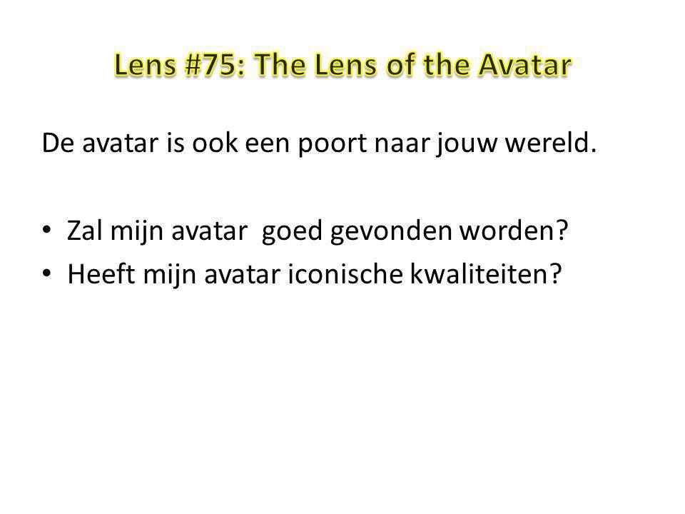 De avatar is ook een poort naar jouw wereld. Zal mijn avatar goed gevonden worden? Heeft mijn avatar iconische kwaliteiten?