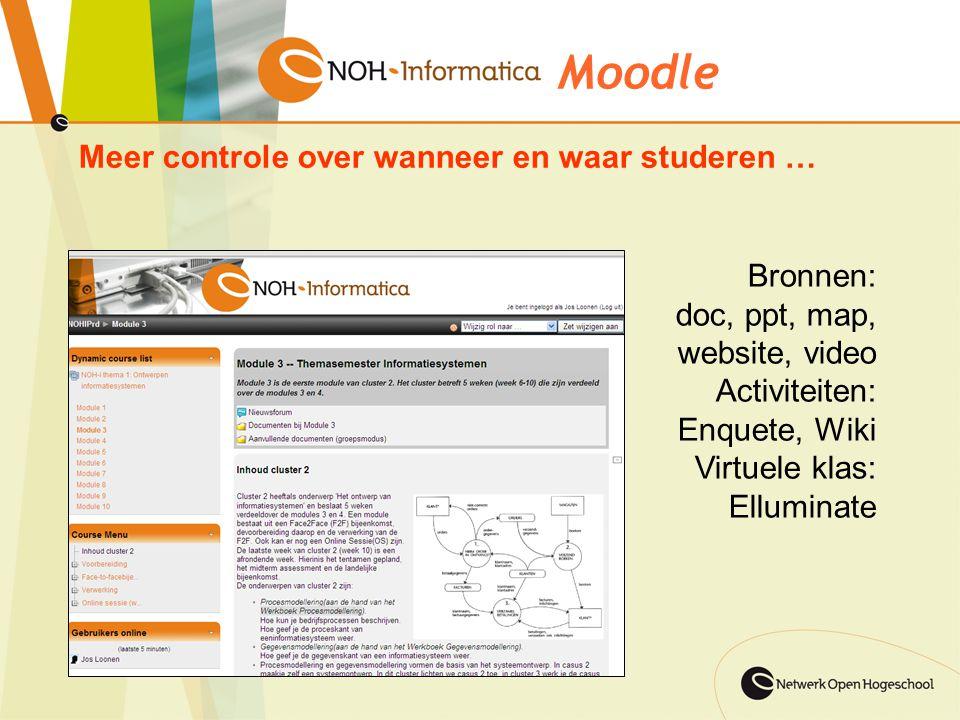 Meer controle over wanneer en waar studeren … Moodle Bronnen: doc, ppt, map, website, video Activiteiten: Enquete, Wiki Virtuele klas: Elluminate