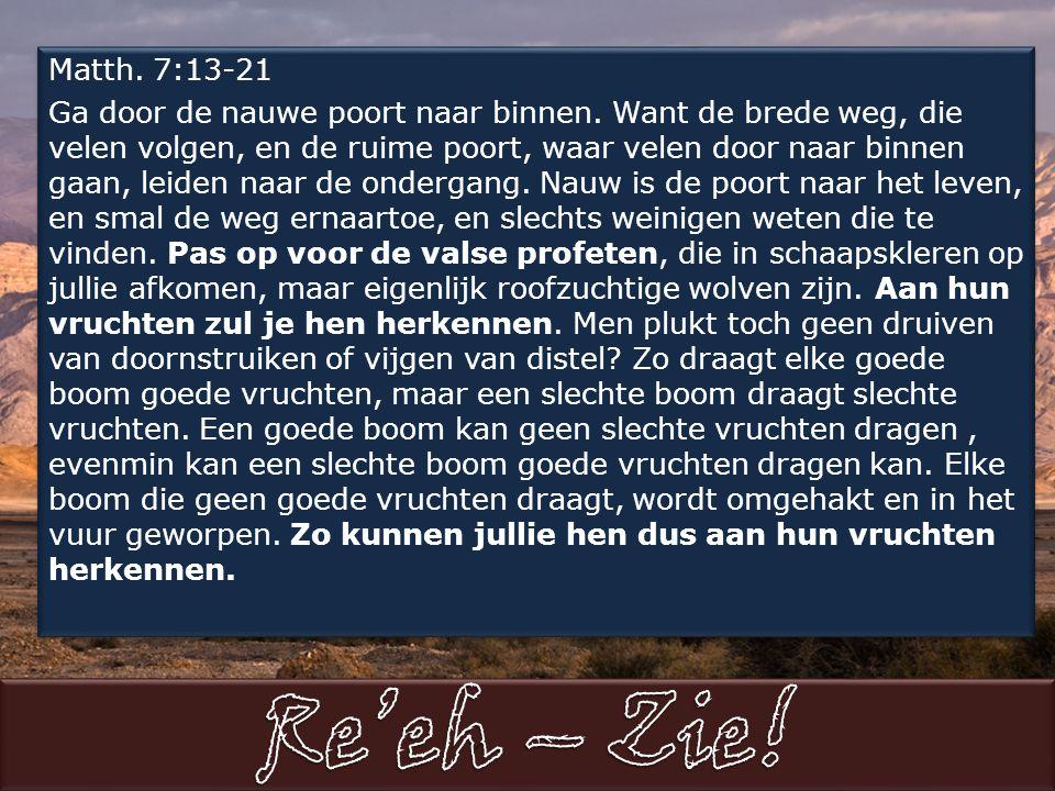 Matth. 7:13-21 Ga door de nauwe poort naar binnen.