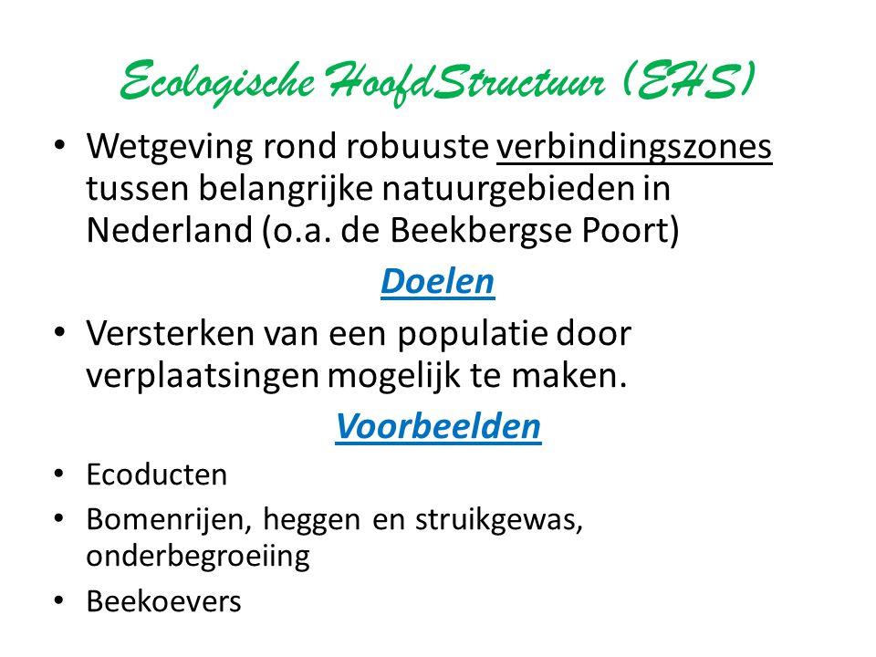Ecologische HoofdStructuur (EHS) Wetgeving rond robuuste verbindingszones tussen belangrijke natuurgebieden in Nederland (o.a. de Beekbergse Poort) Do