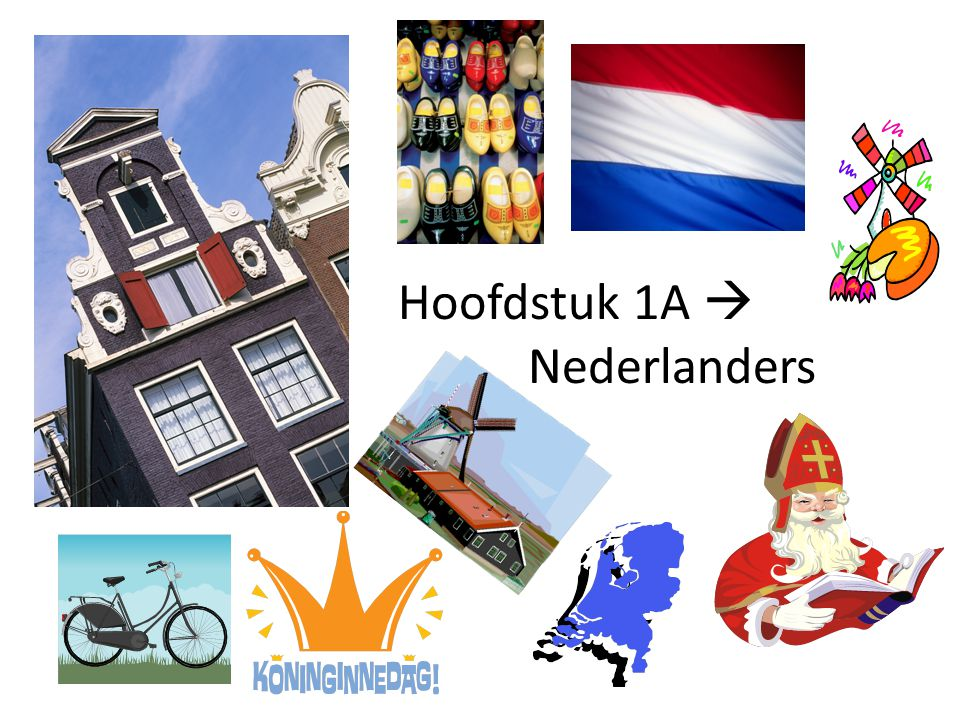 Hoofdstuk 1A  Nederlanders