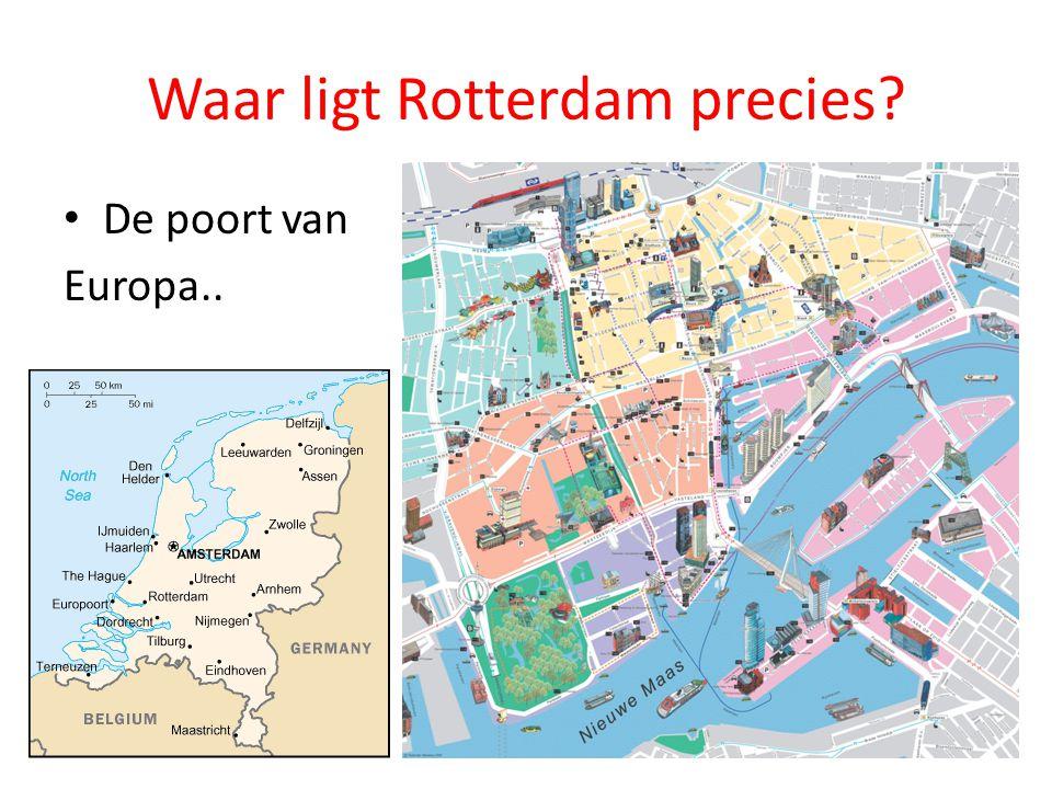 Waar ligt Rotterdam precies? De poort van Europa..