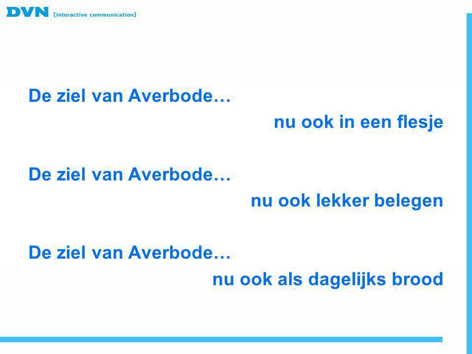De ziel van Averbode… nu ook in een flesje De ziel van Averbode… nu ook lekker belegen De ziel van Averbode… nu ook als dagelijks brood