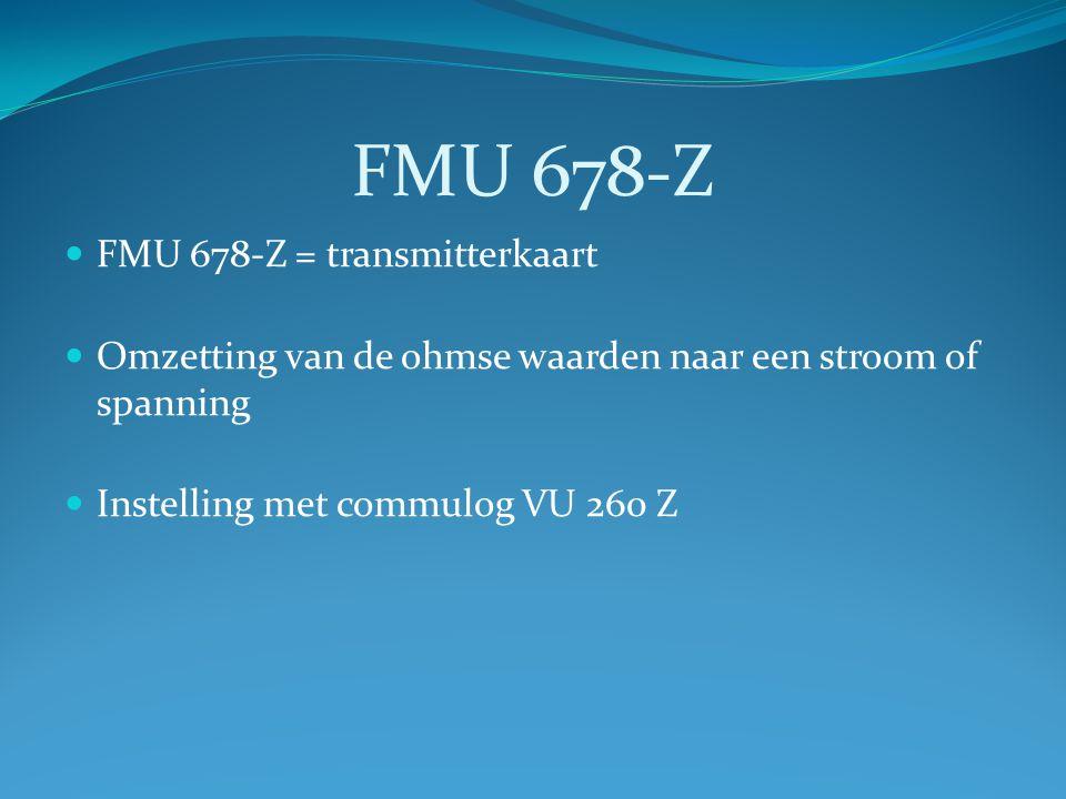 FMU 678-Z FMU 678-Z = transmitterkaart Omzetting van de ohmse waarden naar een stroom of spanning Instelling met commulog VU 260 Z