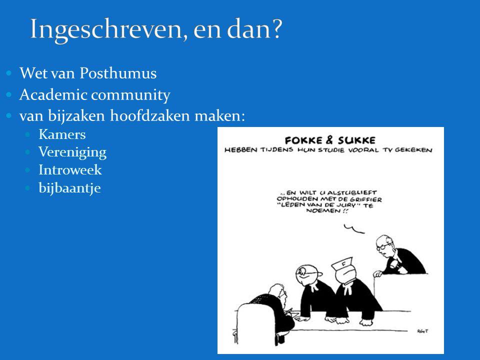 Wet van Posthumus Academic community van bijzaken hoofdzaken maken: Kamers Vereniging Introweek bijbaantje