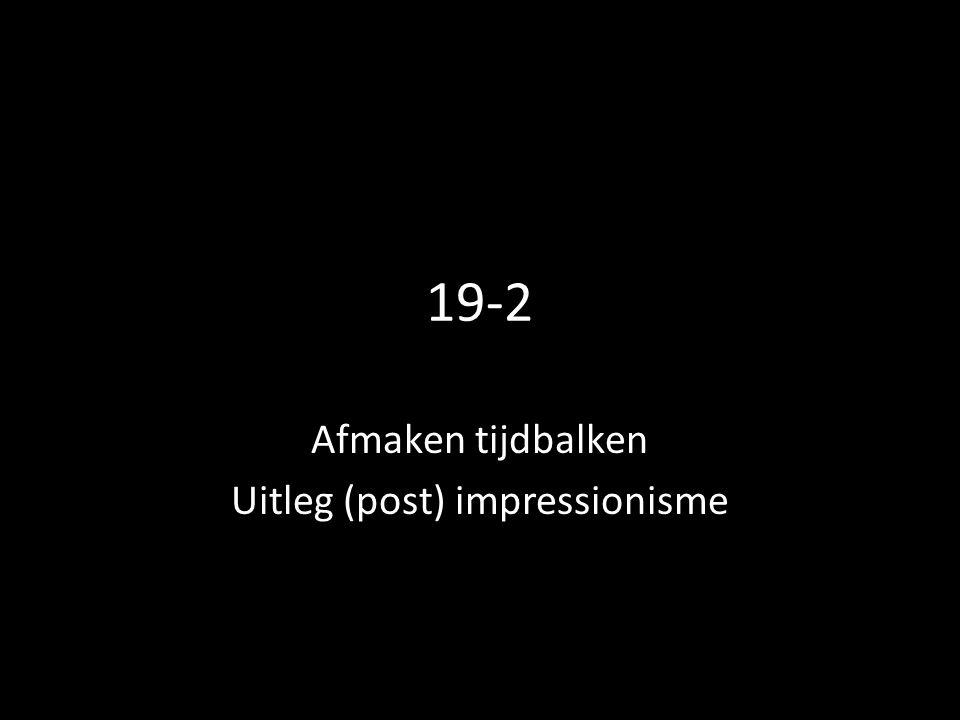 19-2 Afmaken tijdbalken Uitleg (post) impressionisme