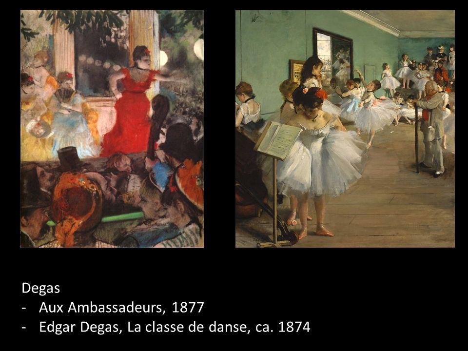 Degas -Aux Ambassadeurs, 1877 -Edgar Degas, La classe de danse, ca. 1874