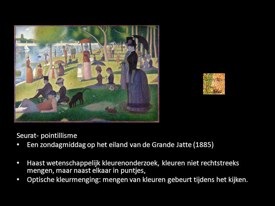 Seurat- pointillisme Een zondagmiddag op het eiland van de Grande Jatte (1885) Haast wetenschappelijk kleurenonderzoek, kleuren niet rechtstreeks mengen, maar naast elkaar in puntjes, Optische kleurmenging: mengen van kleuren gebeurt tijdens het kijken.