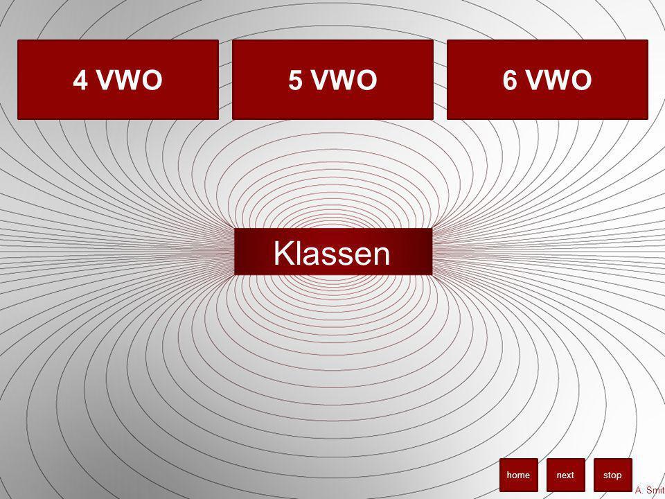 Klassen 6 VWO5 VWO4 VWO A. Smit stopnexthome