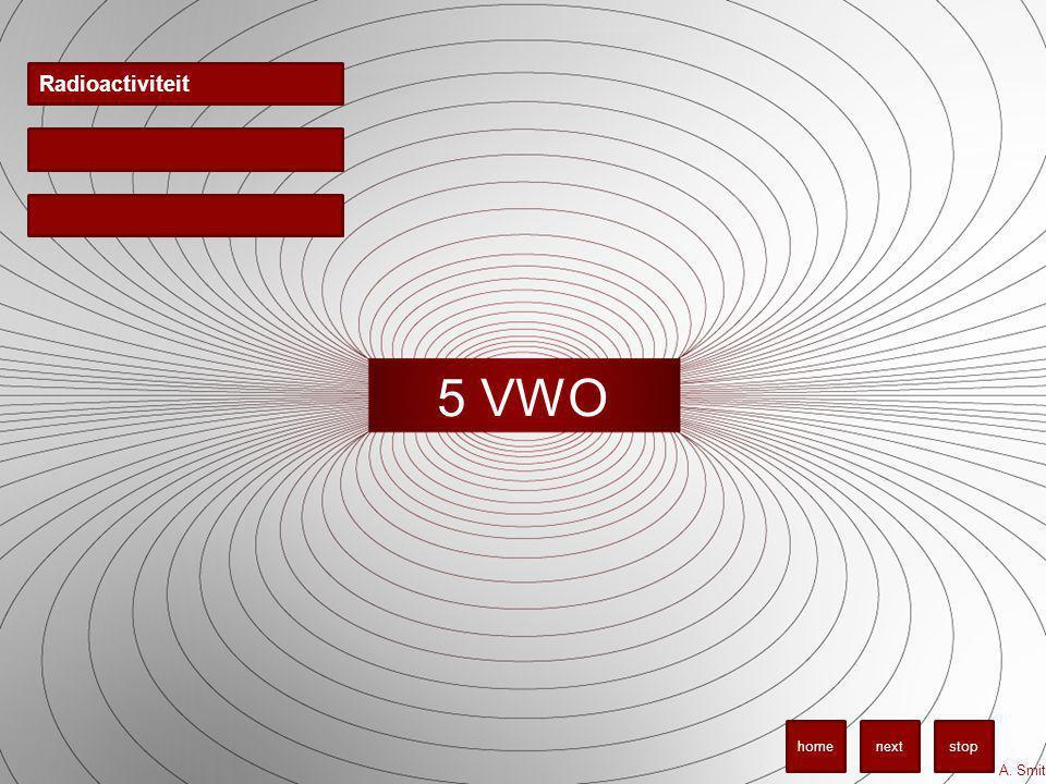 5 VWO Radioactiviteit A. Smit stopnexthome
