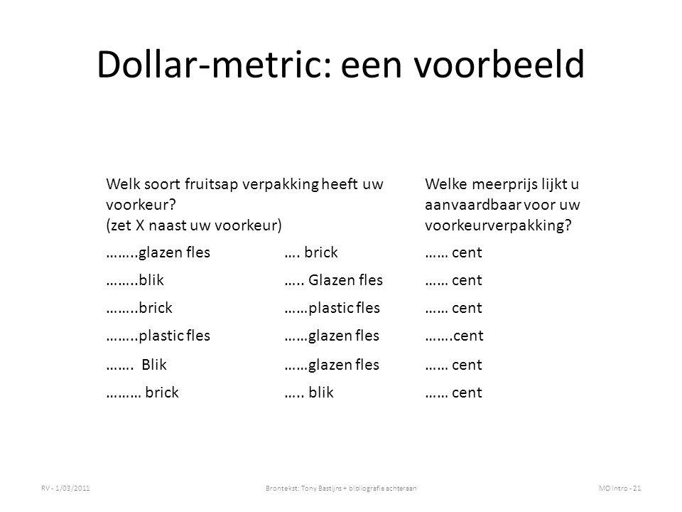 Dollar-metric: een voorbeeld RV - 1/03/2011Brontekst: Tony Bastijns + bibliografie achteraanMO intro - 21 Welk soort fruitsap verpakking heeft uw voorkeur.