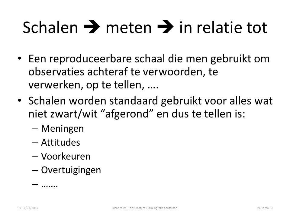 Schalen  meten  in relatie tot Een reproduceerbare schaal die men gebruikt om observaties achteraf te verwoorden, te verwerken, op te tellen, ….