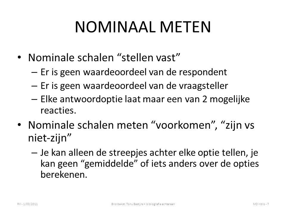 """NOMINAAL METEN Nominale schalen """"stellen vast"""" – Er is geen waardeoordeel van de respondent – Er is geen waardeoordeel van de vraagsteller – Elke antw"""