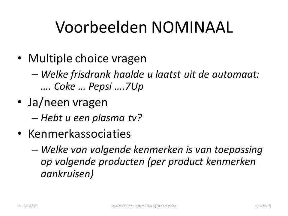 Voorbeelden NOMINAAL Multiple choice vragen – Welke frisdrank haalde u laatst uit de automaat: ….