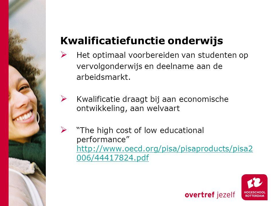 Kwalificatiefunctie onderwijs  Het optimaal voorbereiden van studenten op vervolgonderwijs en deelname aan de arbeidsmarkt.