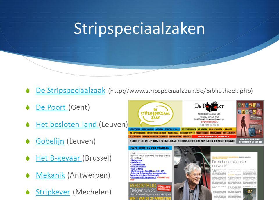 Stripspeciaalzaken  De Stripspeciaalzaak (http://www.stripspeciaalzaak.be/Bibliotheek.php) De Stripspeciaalzaak  De Poort (Gent) De Poort  Het besl
