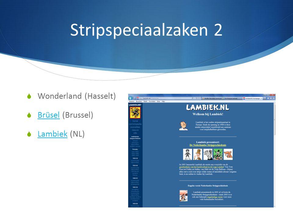 Stripspeciaalzaken 2  Wonderland (Hasselt)  Brüsel (Brussel) Brüsel  Lambiek (NL) Lambiek