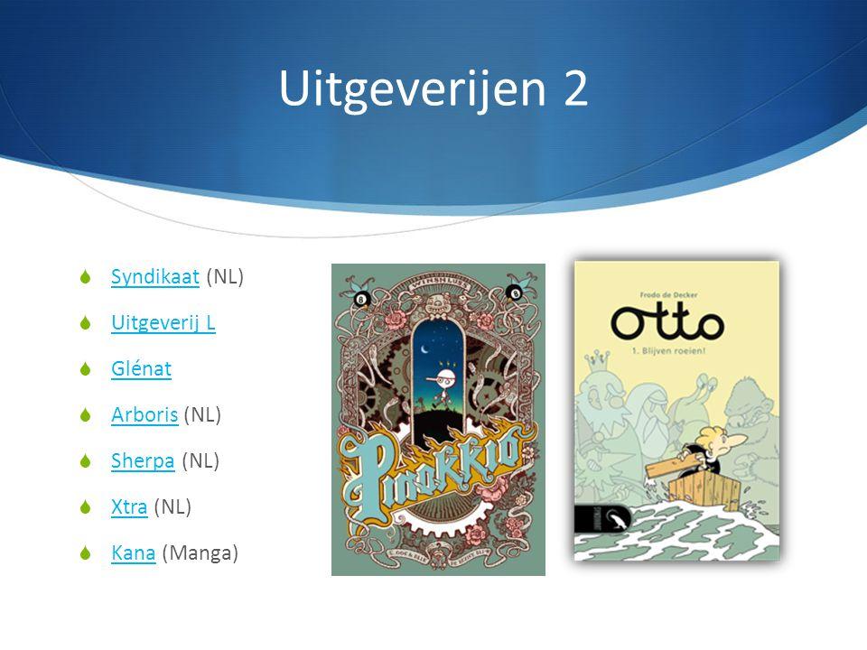 Uitgeverijen 2  Syndikaat (NL) Syndikaat  Uitgeverij L Uitgeverij L  Glénat Glénat  Arboris (NL) Arboris  Sherpa (NL) Sherpa  Xtra (NL) Xtra  K