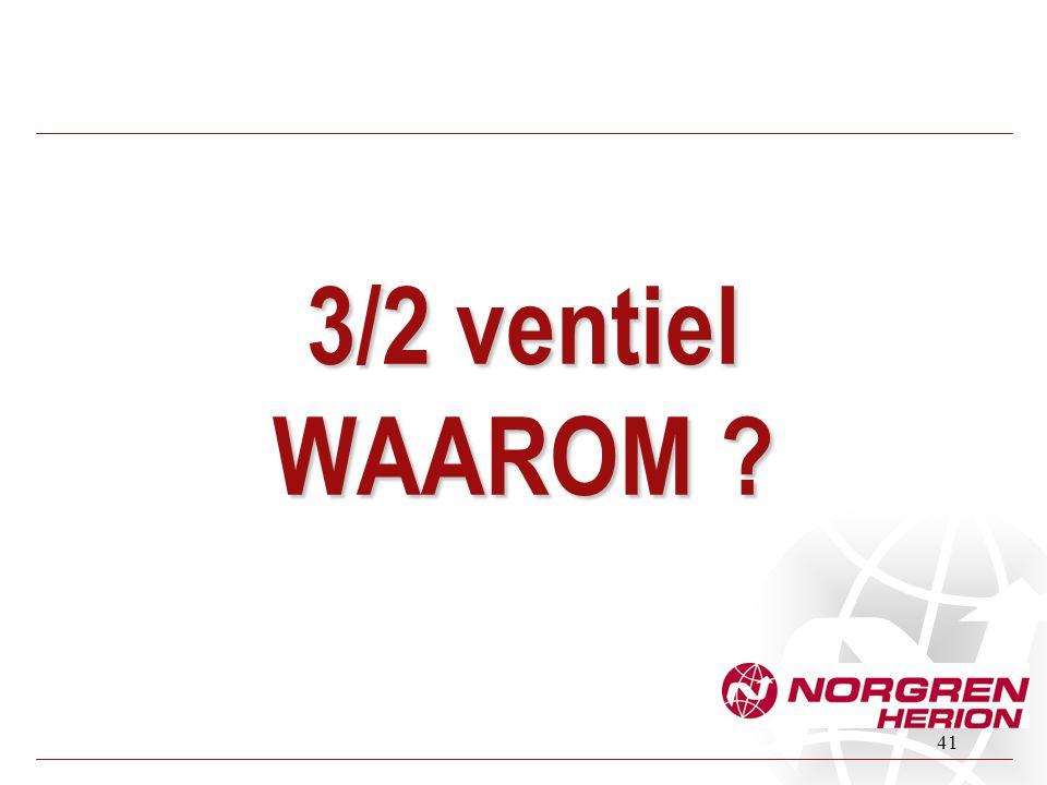 41 3/2 ventiel WAAROM ?