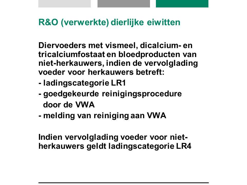 R&O (verwerkte) dierlijke eiwitten Diervoeders met vismeel, dicalcium- en tricalciumfostaat en bloedproducten van niet-herkauwers, indien de vervolgla
